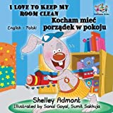 I Love to Keep My Room Clean  (English Polish Children's Book): Bilingual Polish Book for Kids (English Polish Bilingual Collection)