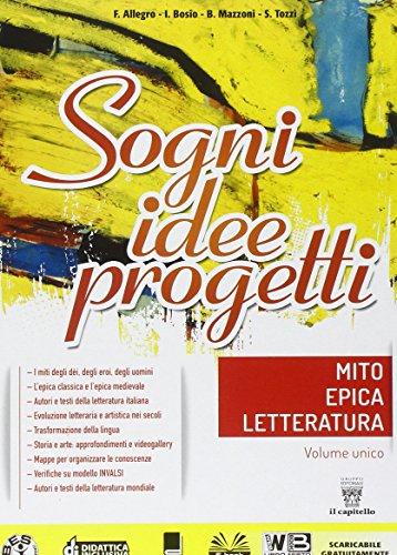Mito epica letteratura. Sogni, idee, progetti. Per la Scuola media. Con e-book. Con espansione online
