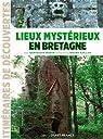 Lieux mystérieux en Bretagne par Colliot