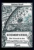 Kosmopathie: Der Mensch in den Wirkungsfeldern der Natur (Imago mundi) -