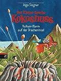 Der kleine Drache Kokosnuss - Vulkan-Alarm auf der Dracheninsel