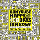 Can You Be Happy for 100 Days in a Row?: The #100HappyDays Challenge