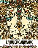 Fabuleux Animaux: Livre De Coloriage Pour Adultes -  Un cadeau unique inspirant pour hommes, femmes, adolescents et seniors pour une méditation de pleine conscience et antistress