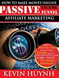 How To Make Money Online: Passive Income Funnel. Affiliate Marketing With Clickbank.com. Top Secrets Revealed Step by step (Email Marketing, Affiliate Business, Online Marketing, Internet Marketing