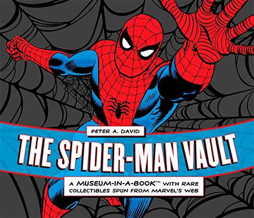 The Spider-Man Vault: A Museum-in-a-Book with Rare Collectibles Spun from Marvel's Web por Peter A. David