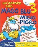 Un'estate con Mago Blu e Micio Pigro 3-Io sono tu sei. Per la Scuola elementare