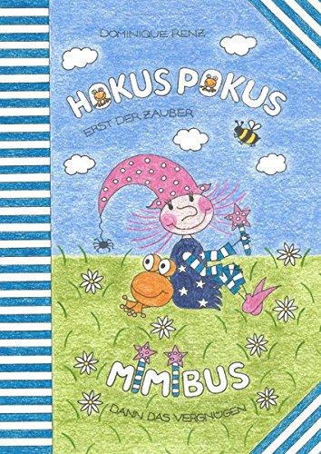 Hokus Pokus Mimibus: erst der Zauber - dann das Vergnügen (Hexe Mimi) (Hexen Pokus Hokus)