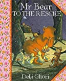 Mr Bear To The Rescue by Debi Gliori (2007-04-19)