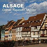Alsace: Colmar, Riquewihr, Munster 2018: Ce Calendrier Illustre La Variete De L'alsace.