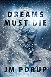 Dreams Must Die: An Action-Packed Dystopian Sci-Fi Techno-Thriller of the Far Future (English Edition)