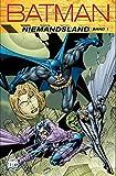 Batman: Niemandsland: Bd. 1 - Ian Edginton, Bob Gale, Devin K. Grayson, Dennis O'Neil, Dale Eaglesham, Alex Maleev, Roger Robinson
