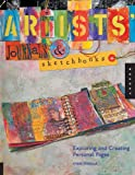 Artists' Journal and Sketchbooks: Exploring and Creating Personal Pages