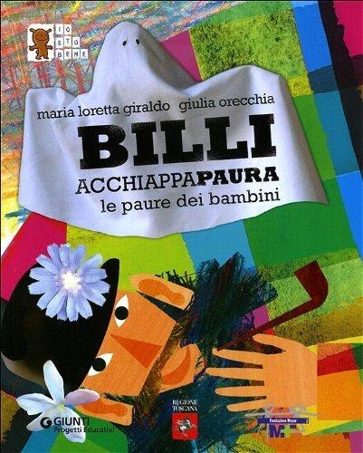 Billi Acchiappapaura. Le paure dei bambini (Progetti educativi) di Giraldo, M. Loretta (2009) Tapa blanda