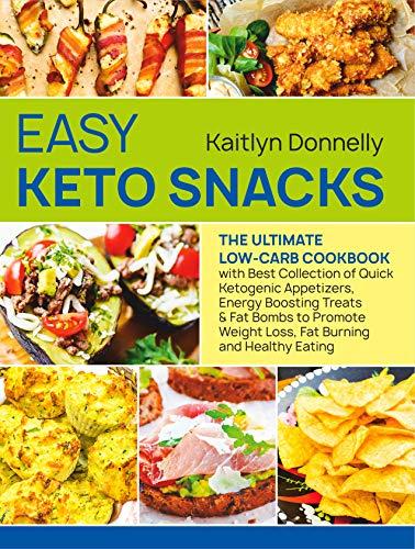 Easy Keto Snacks: The Ultimate L...