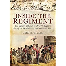 Inside the Regiment: The Officers and Men of the 30th Regiment During the Revolutionary and Napoleonic Wars