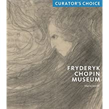 Fryderyk Chopin Museum: Curator's Choice