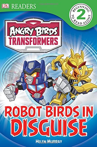 Angry Birds Transformers: Robot Birds in Disguise (Dk Readers. Level 2)