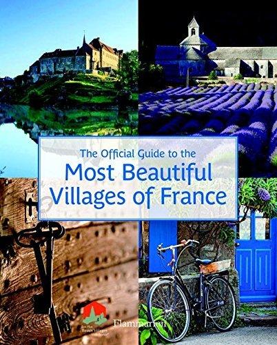The Official Guide to the Most Beautiful Villages of France (Flammarion Travel) by Les Plus Beaux Villages de France Association (2016-06-06)