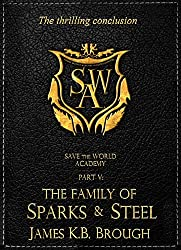 The Family of Sparks & Steel (Save the World Academy Book 5)