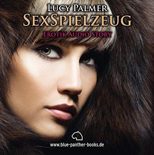 SexSpielzeug | Erotik Audio Story | Erotisches Hörbuch (blue panther books Erotik Audio Story | Erotisches Hörbuch)