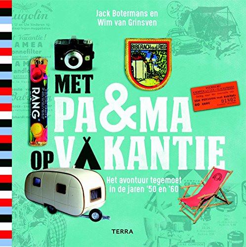 Preisvergleich Produktbild Met pa & ma op vakantie: Het avontuur tegemoet in de jaren '50 en '60