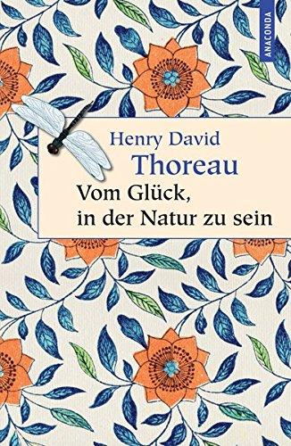 Buchseite und Rezensionen zu 'Vom Glück, in der Natur zu sein' von Henry David Thoreau