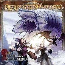 Die Festung des Frostwurms (Die letzten Helden 9)