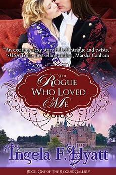 The Rogue Who Loved Me (English Edition) von [Hyatt, Ingela F.]