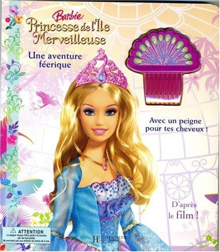 Barbie Princesse de l'Ile Merveilleuse : Une aventure féerique