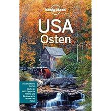 Lonely Planet Reiseführer USA Osten: Dieser Titel ist bereits in einer aktuelleren Auflage erhältlich!: mit Downloads aller Karten (Lonely Planet Reiseführer E-Book)