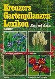Kreuzers Gartenpflanzenlexikon kurz und bündig, Band 2: Stauden, Gräser, Farne, Wasserpflanzen