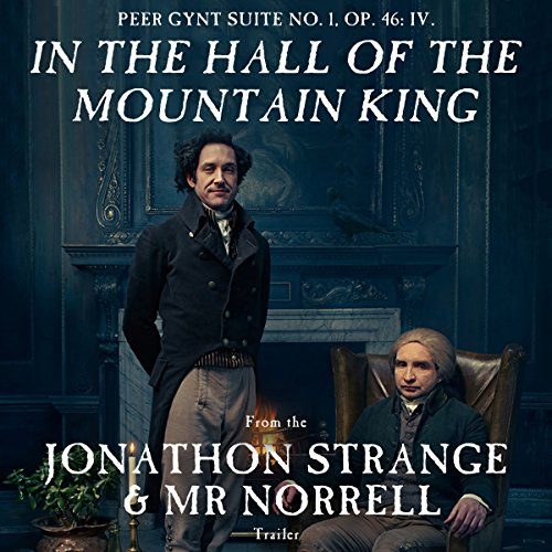 Peer Gynt Suite No. 1, Op. 46: IV. In the Hall of the Mountain King (From the Jonathon Strange and Mr Norrell Trailer) (King Hall The Of Mountain)