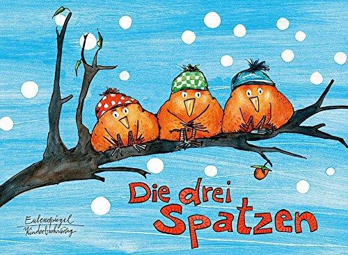 Die drei Spatzen (Eulenspiegel Kinderbuchverlag)
