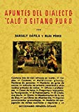 """Apuntes del dialecto """"caló"""" o gitano puro"""