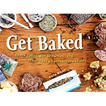 Get Baked: Space cakes, pot brownies and other tasty cannabis creations