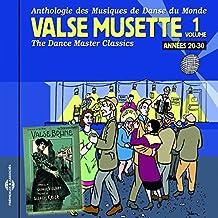 Anthologie des musiques de danse du monde Valse musette, vol. 1 : années 20-30