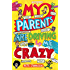 My Parents Are Driving Me Crazy (Louis the Laugh Book 3)