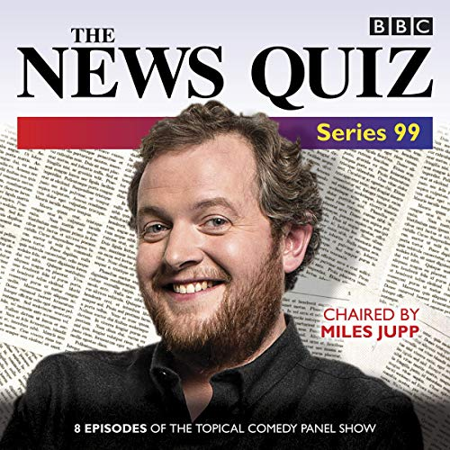 Panel-cast (The News Quiz: Series 99: The Topical BBC Radio 4 Comedy Panel Show)