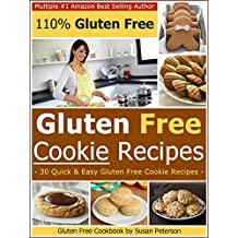 Gluten Free Cookies Recipes - 30 Quick and Easy Gluten Free Cookie Recipes (Gluten Free Cookies Recipes, Gluten Free Recipes Book 9) (English Edition)