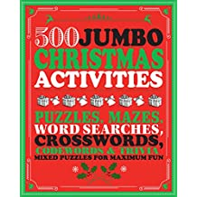 500 Jumbo Christmas Activities: Puzzles, Mazes, Word Searches, Crosswords, Codewords & Trivia Mixed Puzzles for Maximum Fun