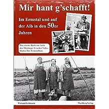 Aus alter Arbeitszeit im Ermstal und auf der Alb: Historische Fotografien