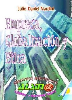 Empresa, ética y globalización. de [Nardini, Julio Daniel]