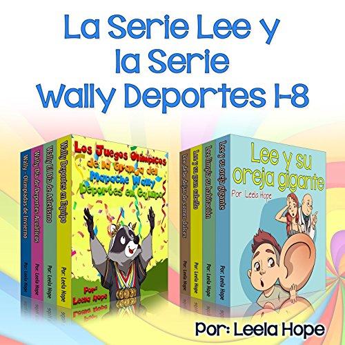 Libro para niños: la Serie Lee y la Wally Deportes Serie 1-8: Cuentos cortos para niños (Historias Hora de Dormir para los Niños)
