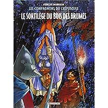 Les Compagnons du crépuscule T1 - Le Sortilège du Bois des Brumes