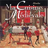 Ma cuisine medievale