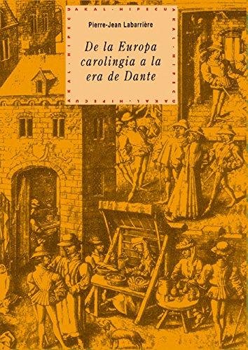 De la Europa carolingia a la era de Dante (Historia del pensamiento y la cultura) por Pierre-Jean Labarrière