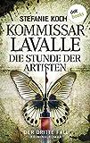 Kommissar Lavalle - Der dritte Fall: Die Stunde der Artisten: Kriminalroman
