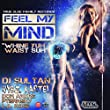 Feel My Mind / Whine Yuh Waist Suh (DJ Sultan Remix)