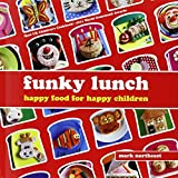 Funky Lunch: Happy Food for Happy Children by Mark Northeast (2010-09-01)
