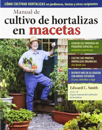 Manual de cultivo de hortalizas en macetas por Edward C. Smith